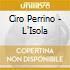 Ciro Perrino - L'Isola