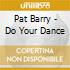 Pat Barry - Do Your Dance
