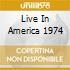 LIVE IN AMERICA 1974