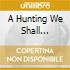 A HUNTING WE SHALL GO:LIVE IN 1974