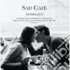 Sad Cafe' - Anthology