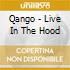Qango - Live In The Hood