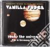 Vanilla Fudge - Rocks The Universe - Live In Germany