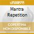 MANTRA REPETITION