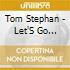 Tom Stephan - Let'S Go Chumbo
