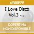 I Love Disco Vol.3 - Compilation