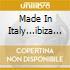MADE IN ITALY...IBIZA 2000