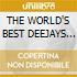 THE WORLD'S BEST DEEJAYS (3CDx2)