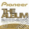Artisti Vari - Pioneer The Album 2000-2010