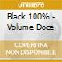 100% BLACK VOL. DOCE