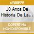 10 ANOS DE HISTORIA DE LA MUSICA