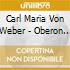 Weber Carl Maria Von - Oberon J 306 (1826) (ouv)