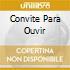 CONVITE PARA OUVIR