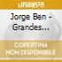 Ben, Jorge - Grandes Sucessos De Jorge Ben