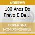 100 ANOS DO FREVO