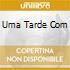 UMA TARDE COM