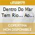 DENTRO DO MAR TEM RIO... AO VIVO