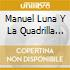 Manuel Luna Y La Quadrilla Maquile. - Romper El Baile