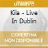 Kila - Live In Dublin