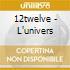 12twelve - L'univers