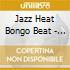 Jazz Heat Bongo Beat - Same (buddy Collette)