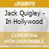 Jack Quigley - In Hollywood