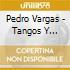 Pedro Vargas - Tangos Y Valses