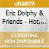 Eric Dolphy & Friends - Hot, Cool & Latin