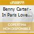 Benny Carter - In Paris Love Song In...