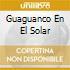 GUAGUANCO EN EL SOLAR