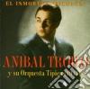 Anibal Troilo - El Immortal