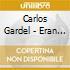Carlos Gardel - Eran Otros Hombres