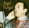 Angel Vargas - El Ruisenor Las Calles...