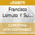 Francisco Lomuto Y Su Orchestra - Amor Y Celos 1937-1938