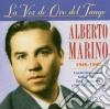 Alberto Marino - La Voz De Oro Del Tango