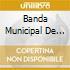 Banda Municipal De La Ciudad - Homenaje A La Vieja Guardia