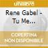 Rene Gabel - Tu Me Acostumbraste