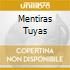 MENTIRAS TUYAS