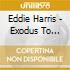 Eddie Harris - Exodus To Jazz/mighty Lik