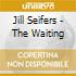 Jill Seifers - The Waiting