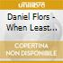 Daniel Flors - When Least Expected
