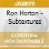 Ron Horton - Subtextures