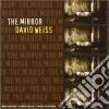 David Weiss - The Mirror