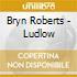 Bryn Roberts - Ludlow
