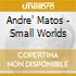 Andre' Matos - Small Worlds