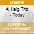 Al Haig Trio - Today