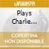 PLAYS CHARLIE MINGUS
