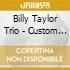 Billy Taylor Trio - Custom Taylored