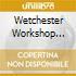 Wetchester Workshop (The) - Rare Studio Recordings