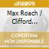 Max Roach / Clifford Brown Quintet - California Concerts 1954